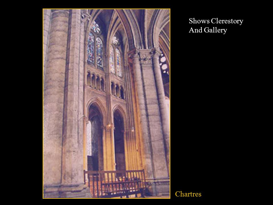Chartres Shows Clerestory And Gallery