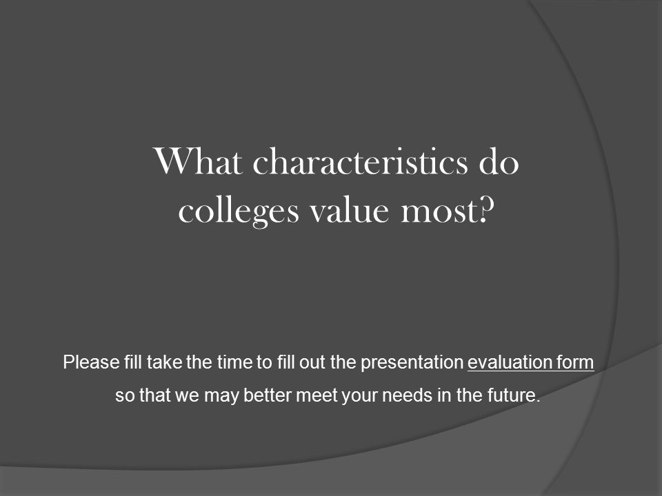 What characteristics do colleges value most.