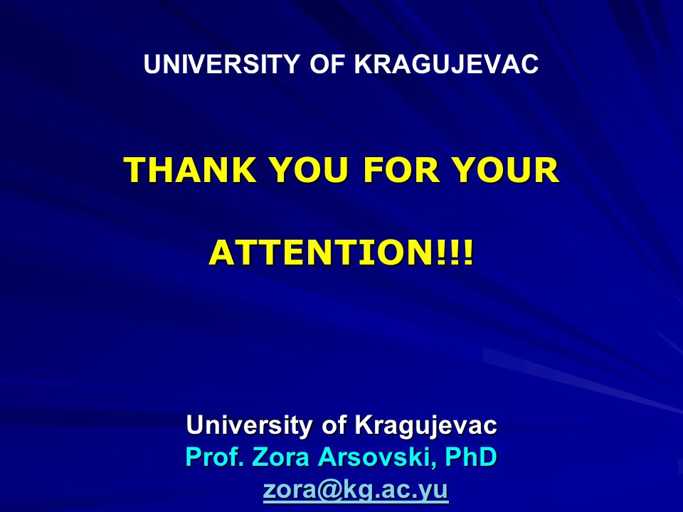UNIVERSITY OF KRAGUJEVAC THANK YOU FOR YOUR ATTENTION!!.
