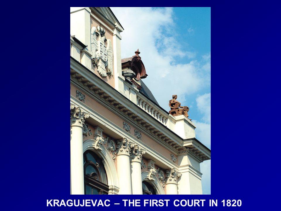 KRAGUJEVAC – THE FIRST COURT IN 1820