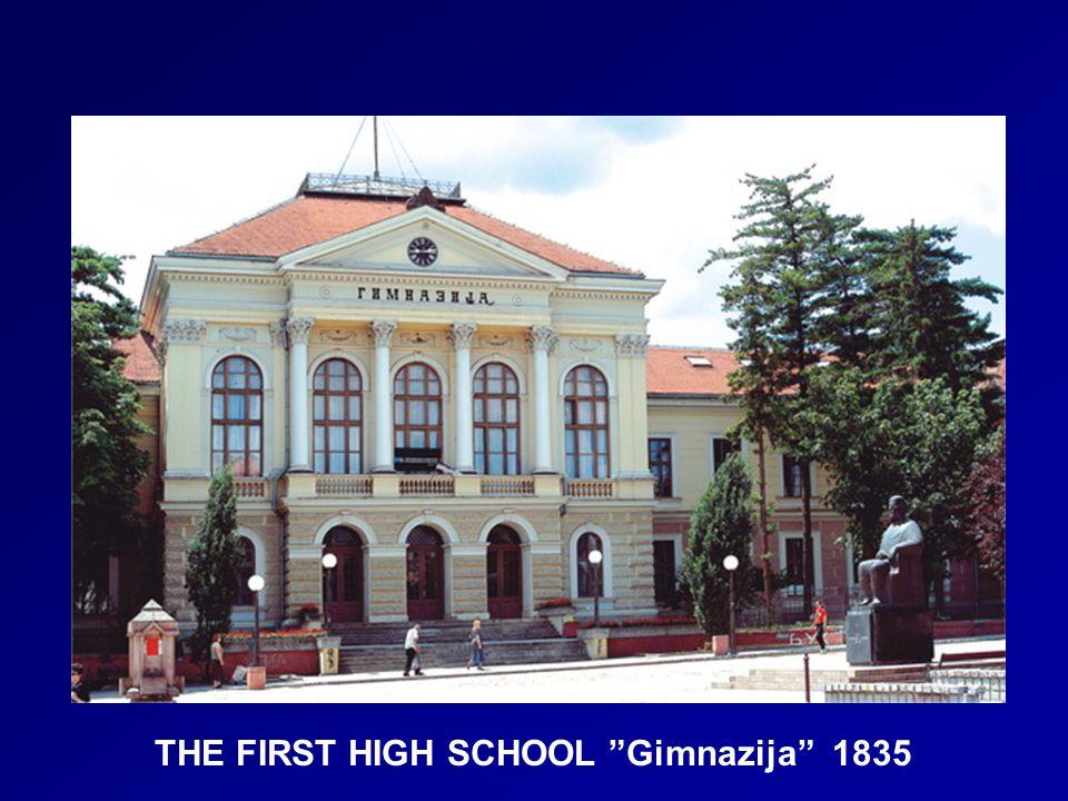 THE FIRST HIGH SCHOOL Gimnazija 1835