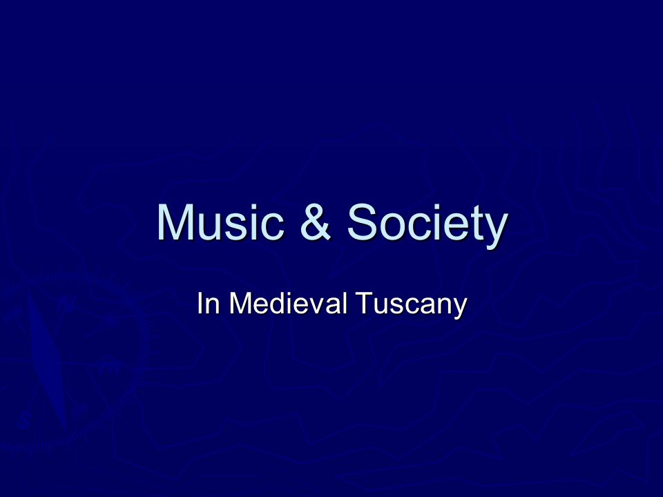 Music & Society In Medieval Tuscany