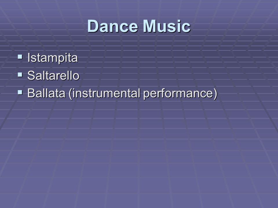 Dance Music  Istampita  Saltarello  Ballata (instrumental performance)