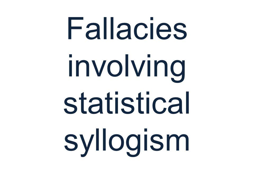 Fallacies involving statistical syllogism