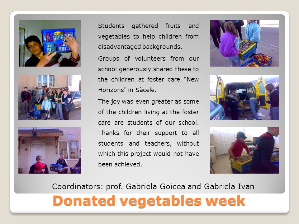 Donated vegetables week Students gathered fruits and vegetables to help children from disadvantaged backgrounds.