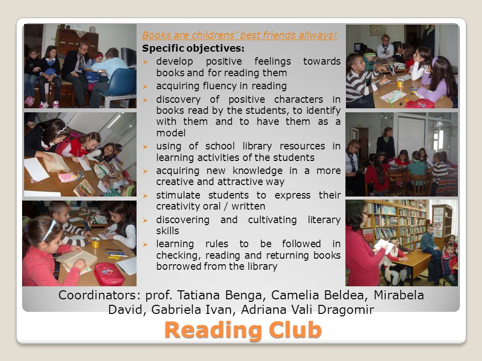 Reading Club Books are childrens' best friends allways.