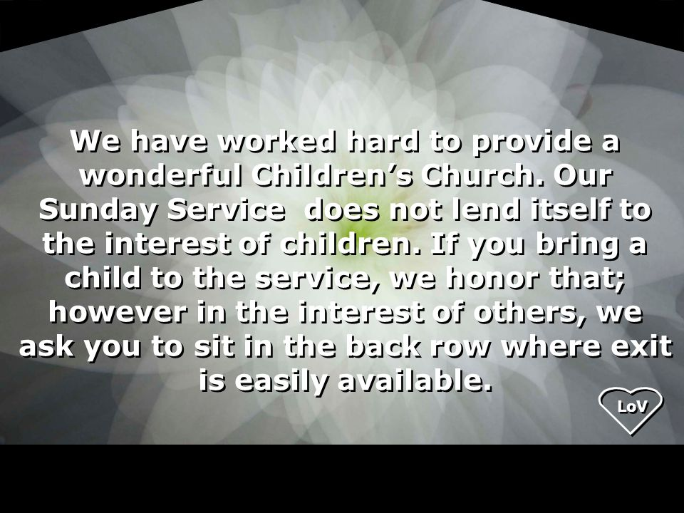 LoV We have worked hard to provide a wonderful Children's Church.