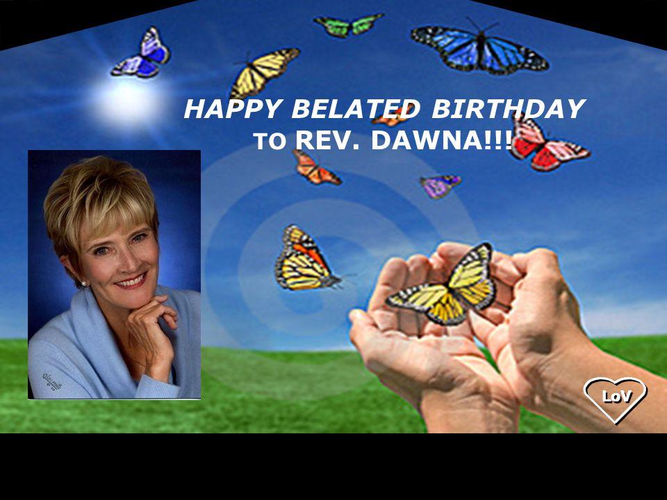 HAPPY BELATED BIRTHDAY TO REV. DAWNA!!!