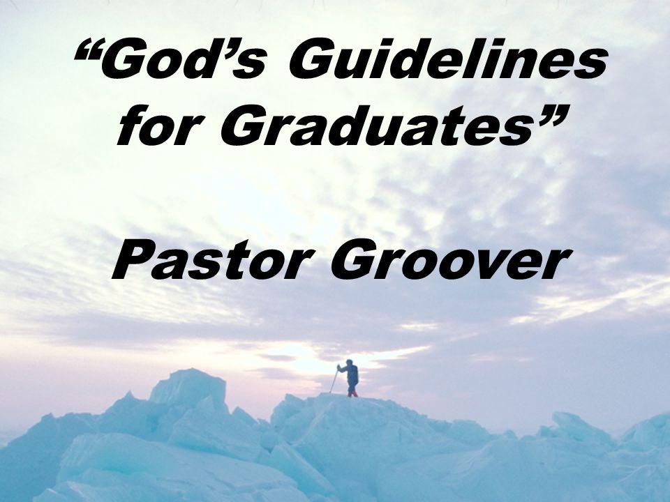 """God's Guidelines for Graduates"" Pastor Groover"