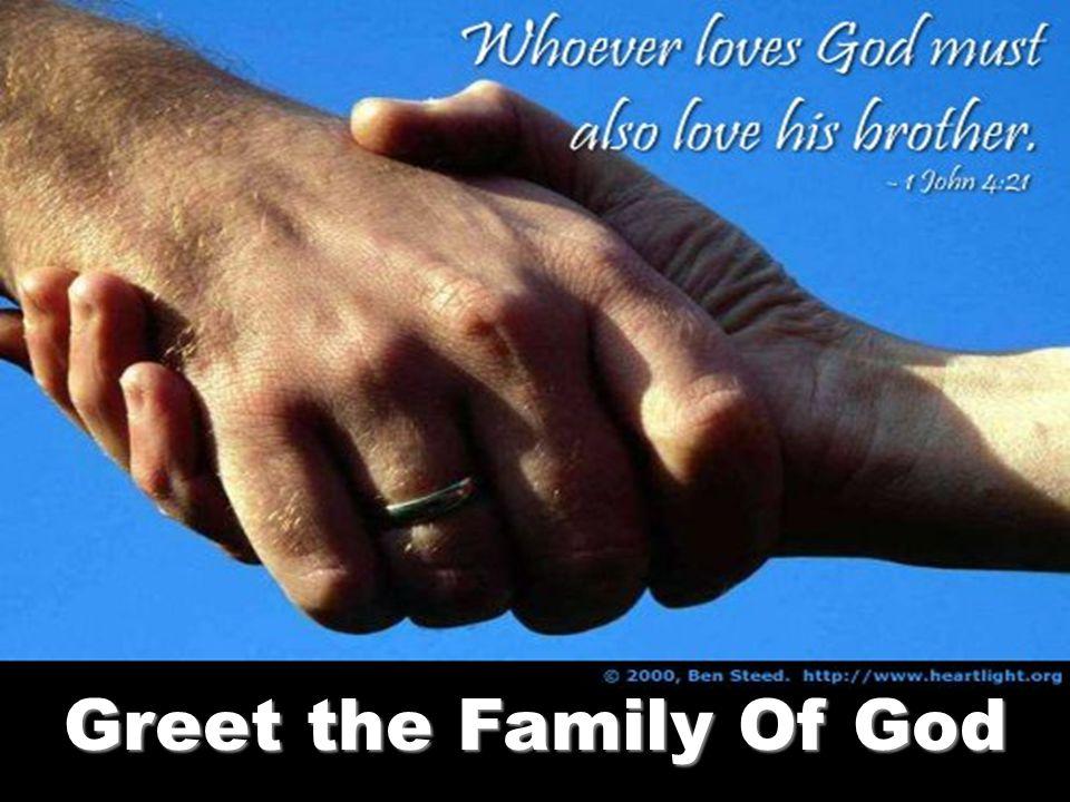 Greet the Family Of God