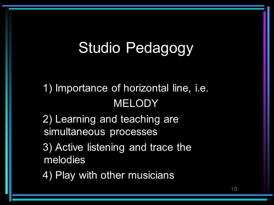 10 Studio Pedagogy 1) Importance of horizontal line, i.e.