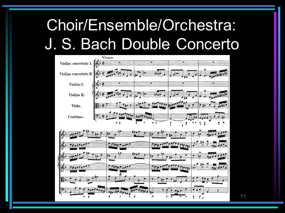 11 Choir/Ensemble/Orchestra: J. S. Bach Double Concerto