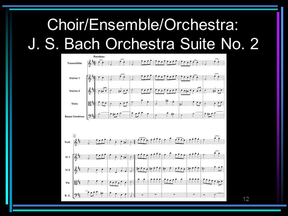 12 Choir/Ensemble/Orchestra: J. S. Bach Orchestra Suite No. 2