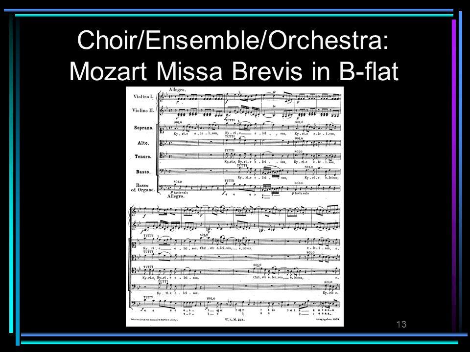 13 Choir/Ensemble/Orchestra: Mozart Missa Brevis in B-flat