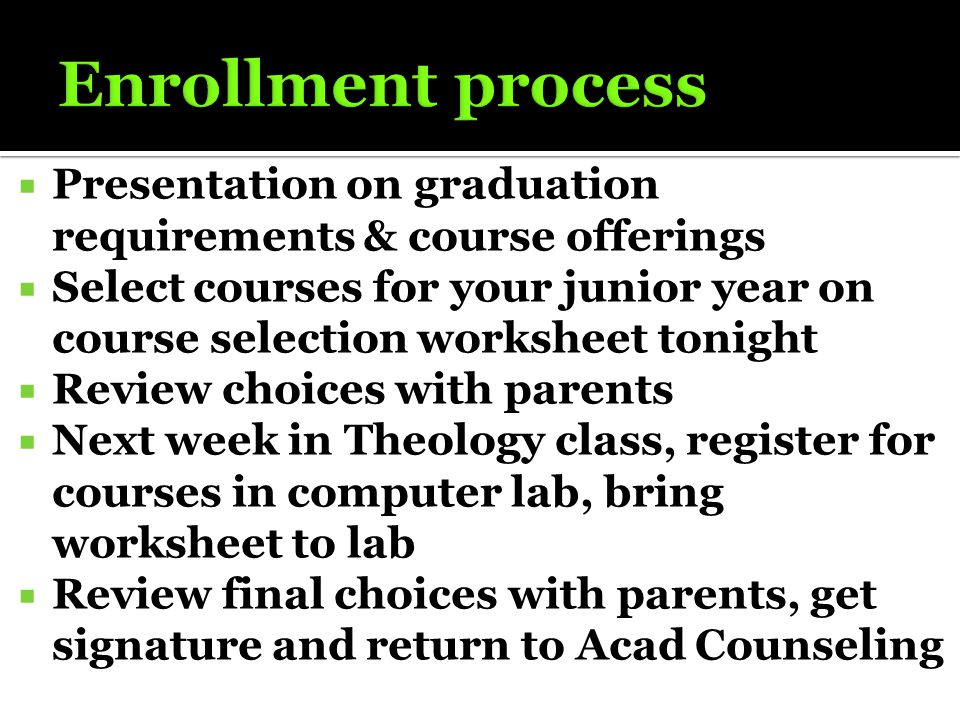  Presentation on graduation requirements & course offerings  Select courses for your junior year on course selection worksheet tonight  Review choi