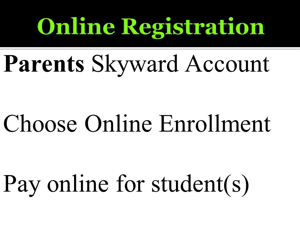 Parents Skyward Account Choose Online Enrollment Pay online for student(s)