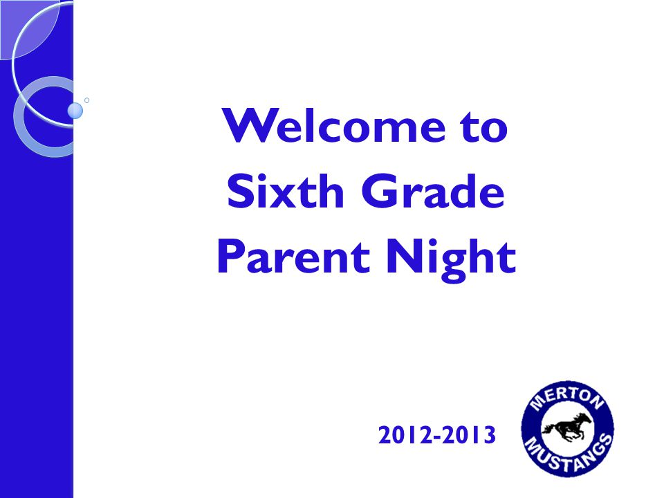 Welcome to Sixth Grade Parent Night 2012-2013