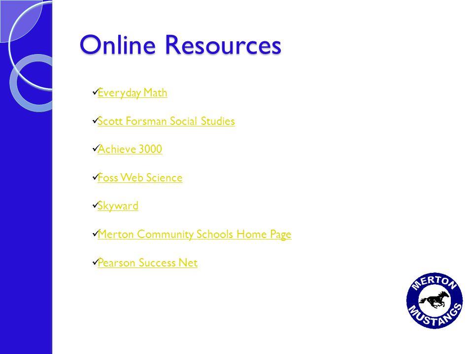 Online Resources Everyday Math Scott Forsman Social Studies Achieve 3000 Foss Web Science Skyward Merton Community Schools Home Page Pearson Success N