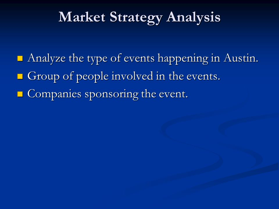 Market Strategy Analysis Analyze the type of events happening in Austin.