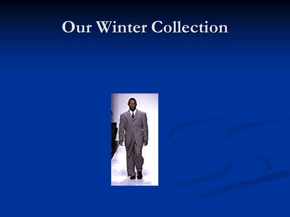 Our Winter Collection