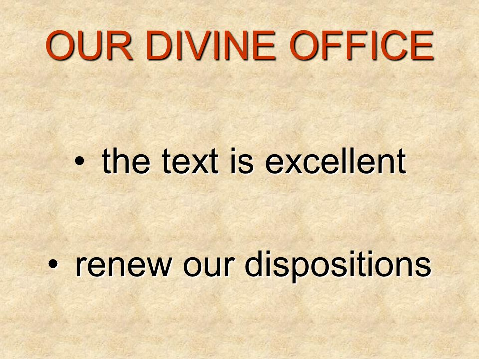 OUR DIVINE OFFICE the text is excellent renew our dispositions renew our dispositions
