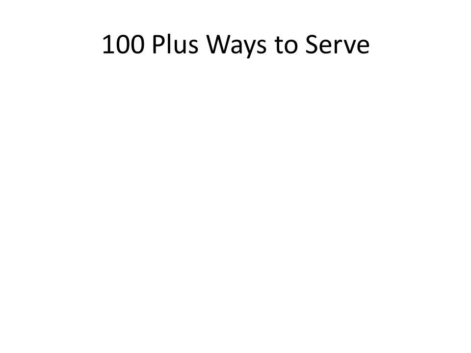 100 Plus Ways to Serve