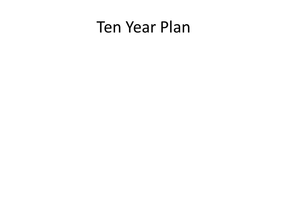 Ten Year Plan