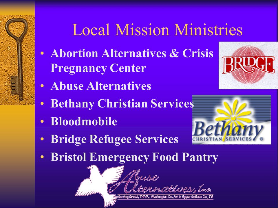 Local Mission Ministries Abortion Alternatives & Crisis Pregnancy Center Abuse Alternatives Bethany Christian Services Bloodmobile Bridge Refugee Services Bristol Emergency Food Pantry