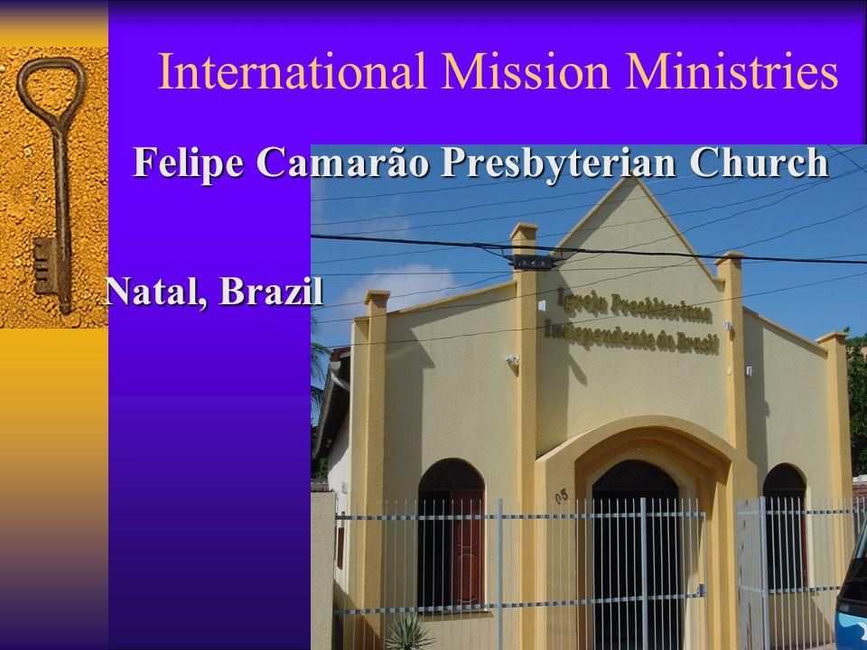 International Mission Ministries Felipe Camarão Presbyterian Church Natal, Brazil