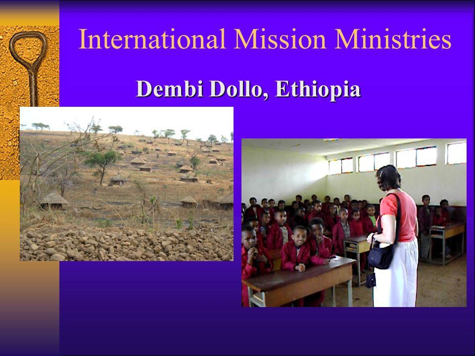 International Mission Ministries Dembi Dollo, Ethiopia
