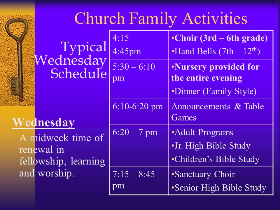 Church Family Activities Wednesday A midweek time of renewal in fellowship, learning and worship.