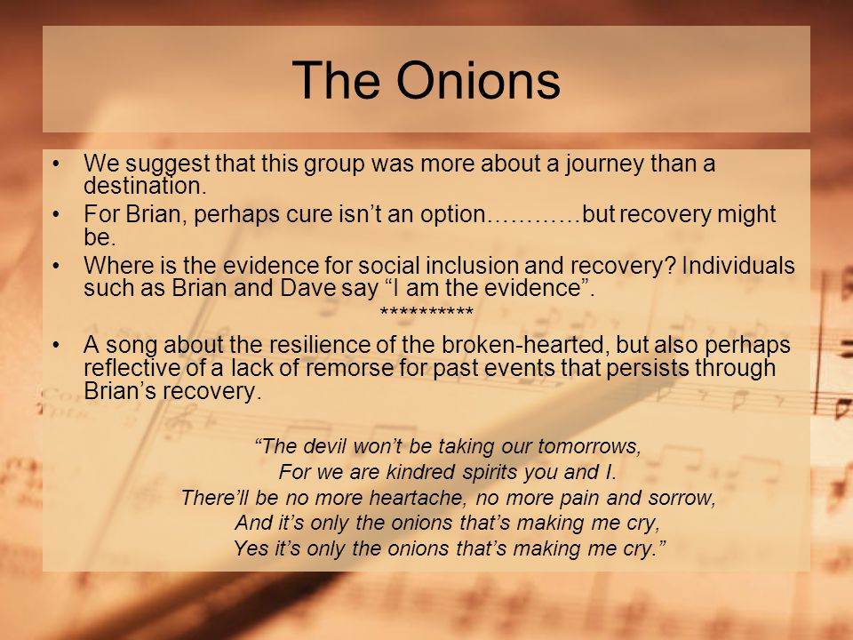 The Onions We suggest that this group was more about a journey than a destination.