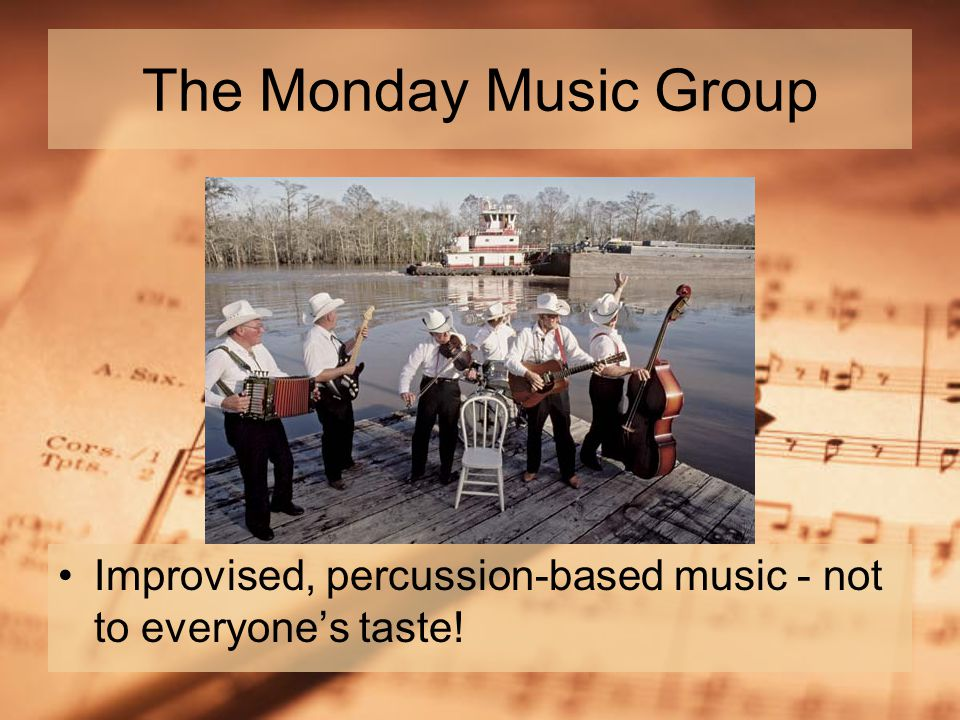 The Monday Music Group Improvised, percussion-based music - not to everyone's taste!