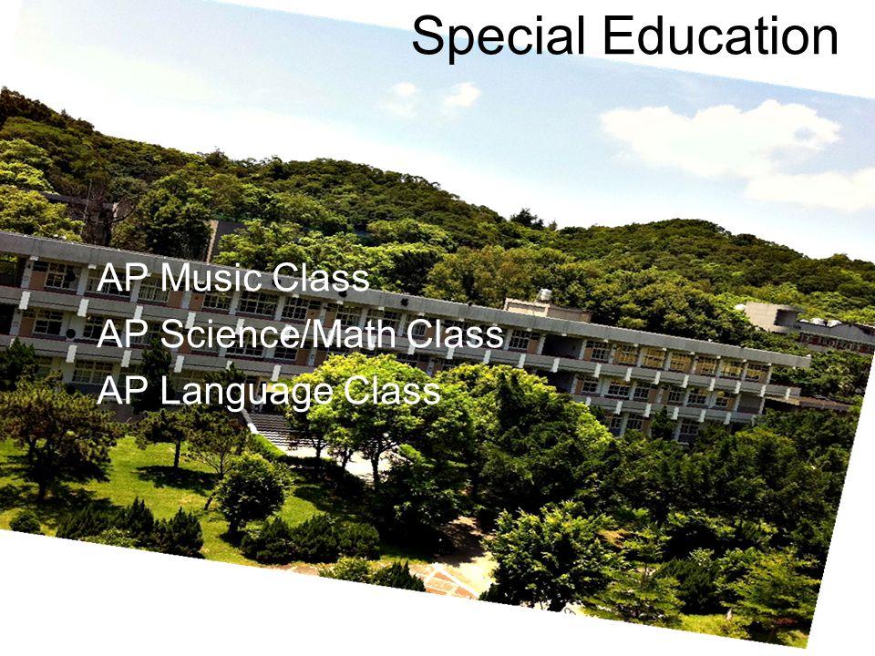 Special Education AP Music Class AP Science/Math Class AP Language Class