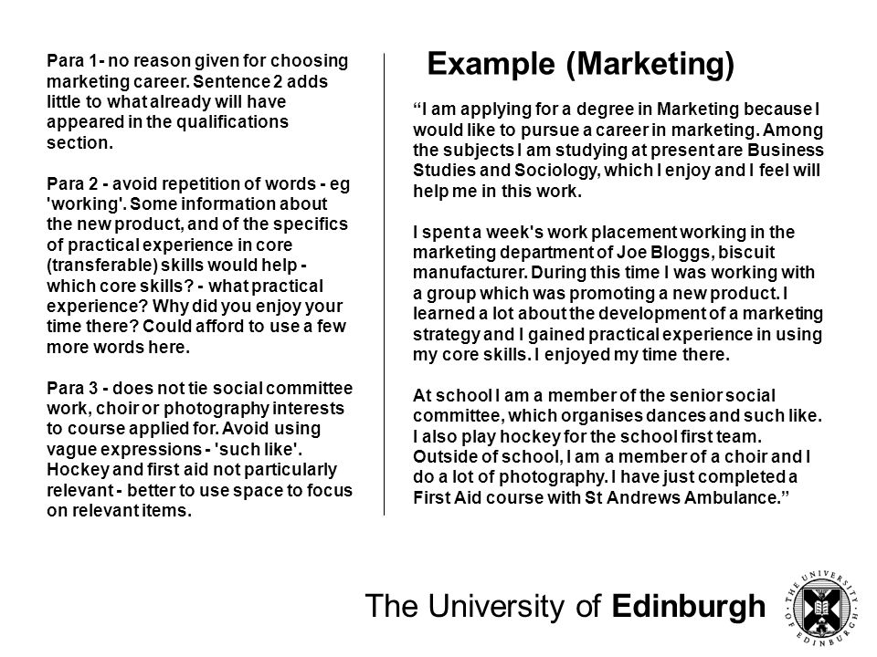 The University of Edinburgh I would like to make my career in marketing, which I believe to be an important, expanding area of work.