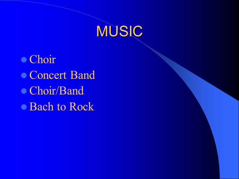MUSIC Choir Concert Band Choir/Band Bach to Rock