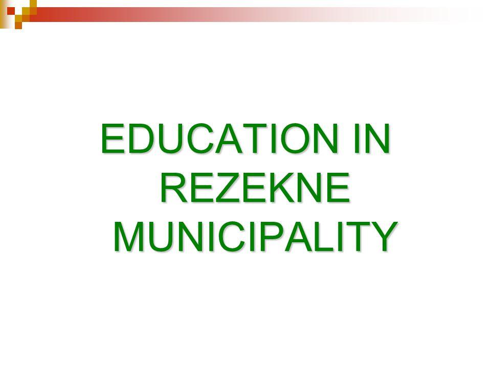 EDUCATION IN REZEKNE MUNICIPALITY