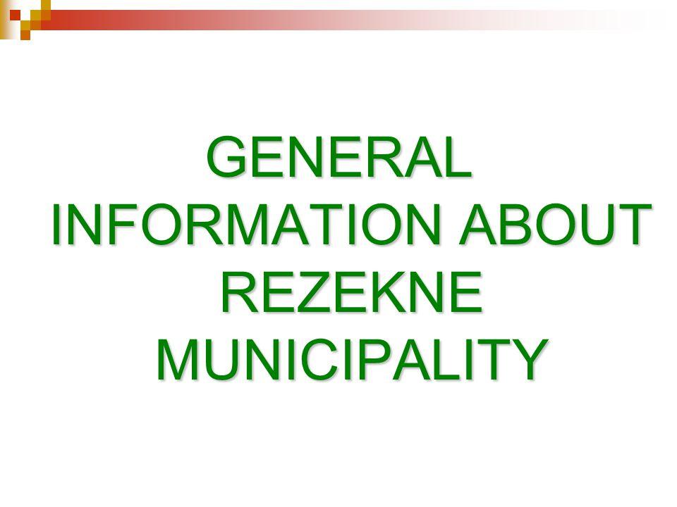 GENERAL INFORMATION ABOUT REZEKNE MUNICIPALITY