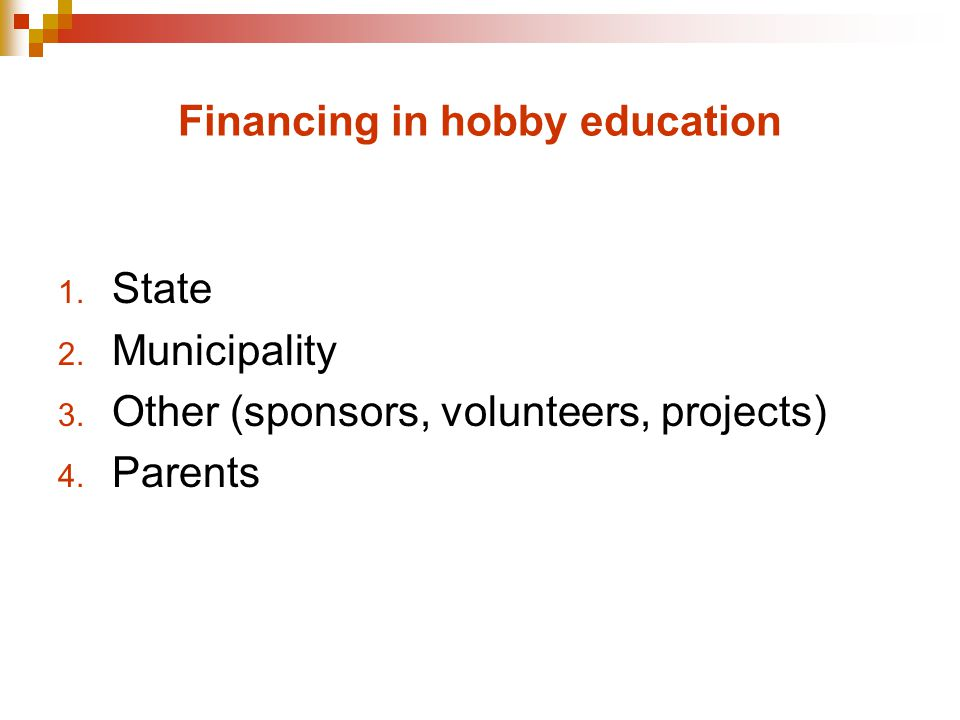 Financing in hobby education 1. State 2. Municipality 3.