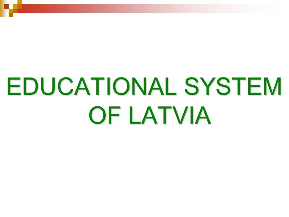 EDUCATIONAL SYSTEM OF LATVIA
