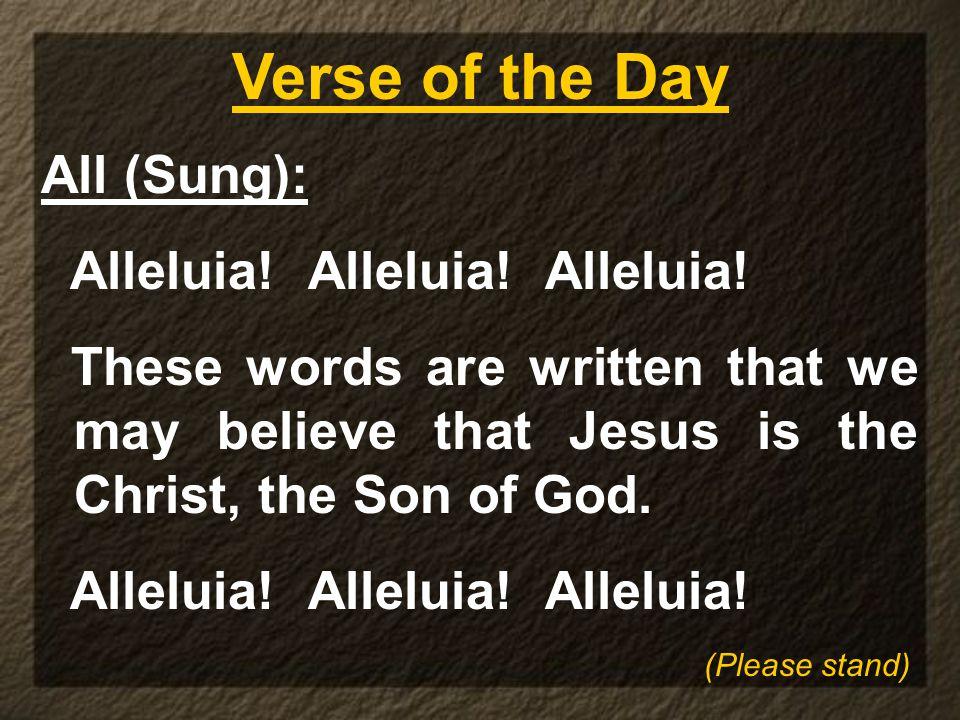 All (Sung): Alleluia. Alleluia. Alleluia.