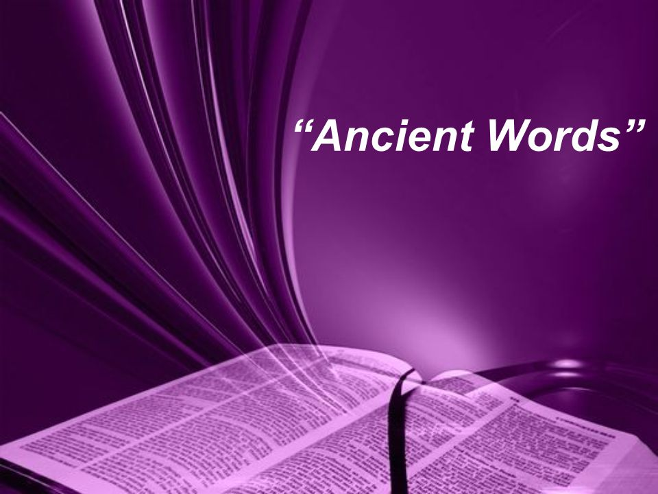 """""""Ancient Words"""""""