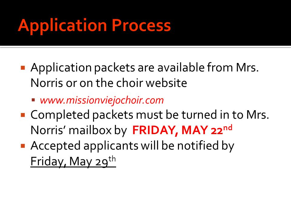  Application packets are available from Mrs.