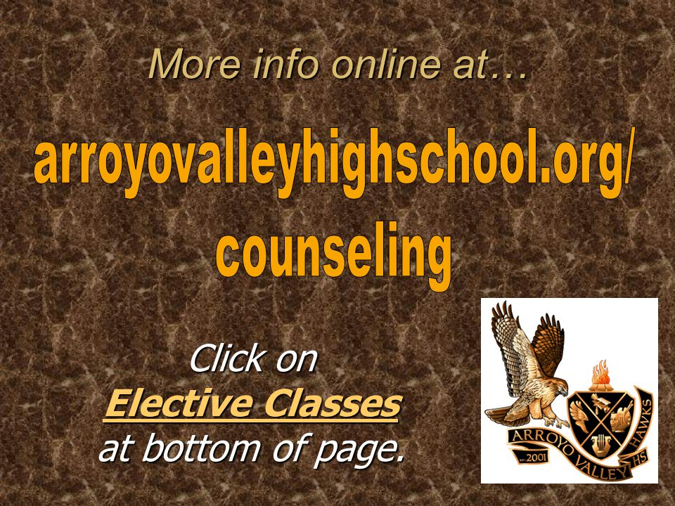 More info online at… Click on Elective Classes at bottom of page. Elective Classes Elective Classes