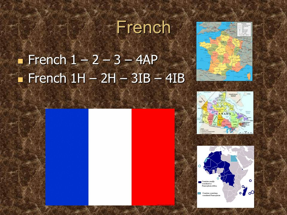 French French 1 – 2 – 3 – 4AP French 1 – 2 – 3 – 4AP French 1H – 2H – 3IB – 4IB French 1H – 2H – 3IB – 4IB
