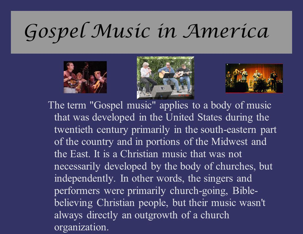 Gospel Music in America The term