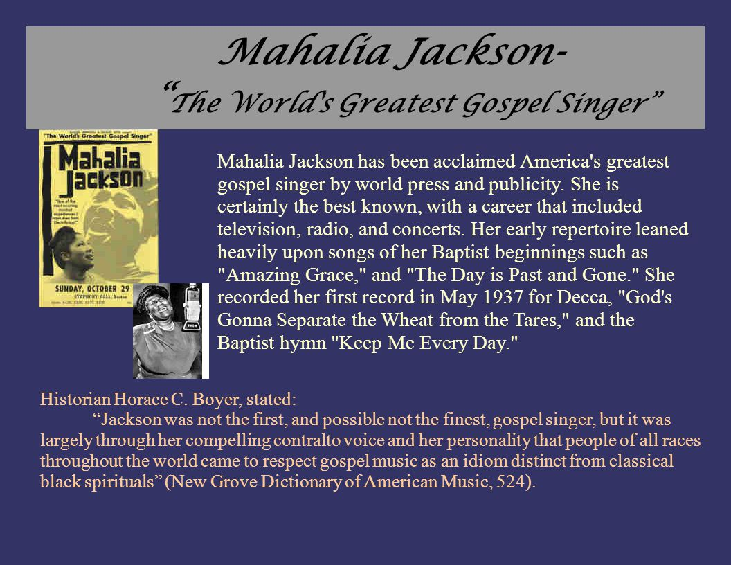 "Mahalia Jackson- "" The World's Greatest Gospel Singer"" Mahalia Jackson has been acclaimed America's greatest gospel singer by world press and publicit"