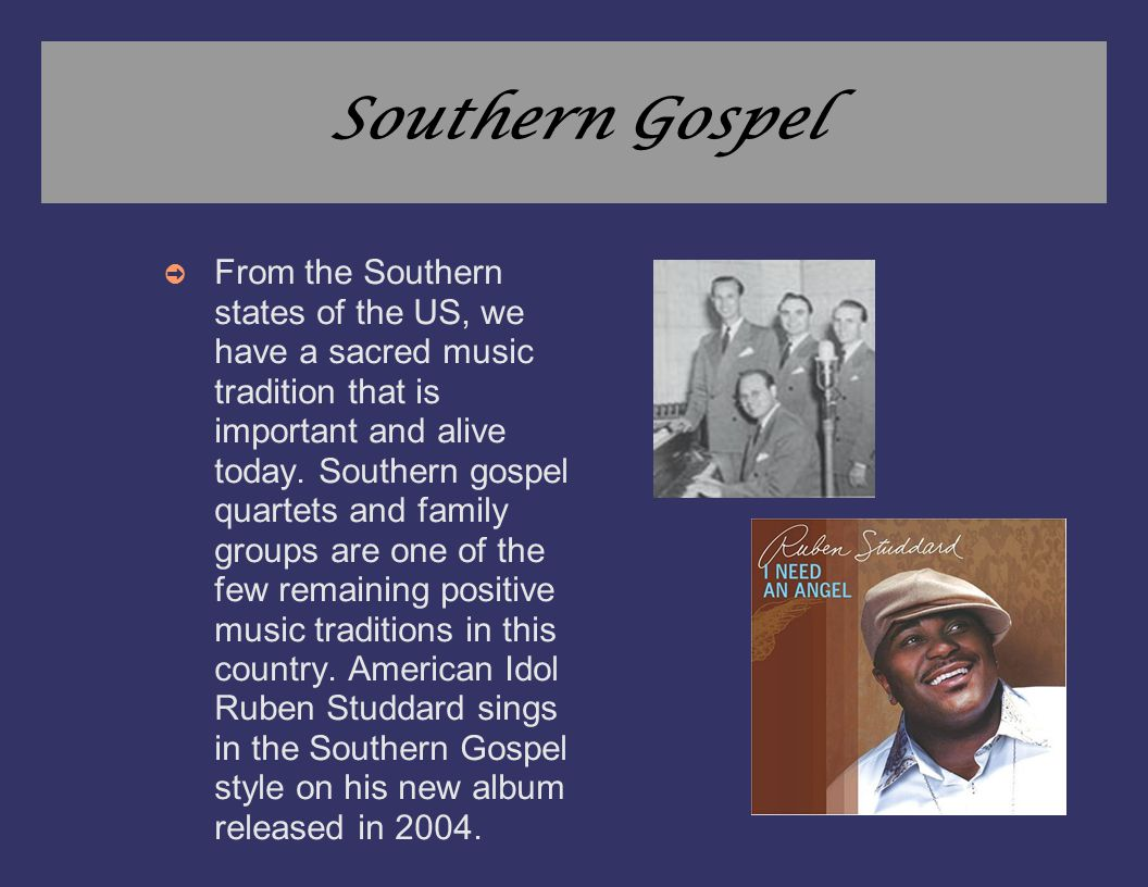 Southern Gospel ➲ From the Southern states of the US, we have a sacred music tradition that is important and alive today. Southern gospel quartets and