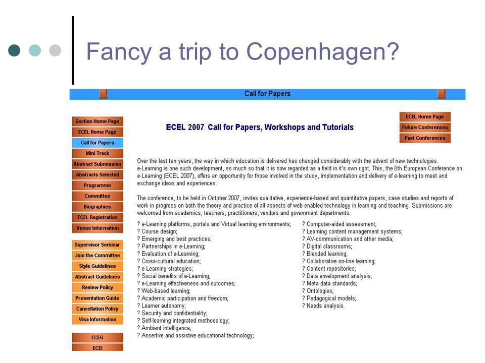 www.academic- conferences.org/ecel/2007/ecel07/home.htm Fancy a trip to Copenhagen?
