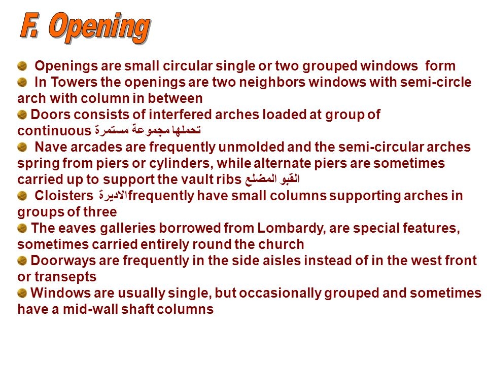 Openings are small circular single or two grouped windows form In Towers the openings are two neighbors windows with semi-circle arch with column in b
